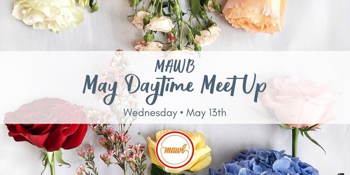 MAWB - May Meet Up - May 13th, 2020