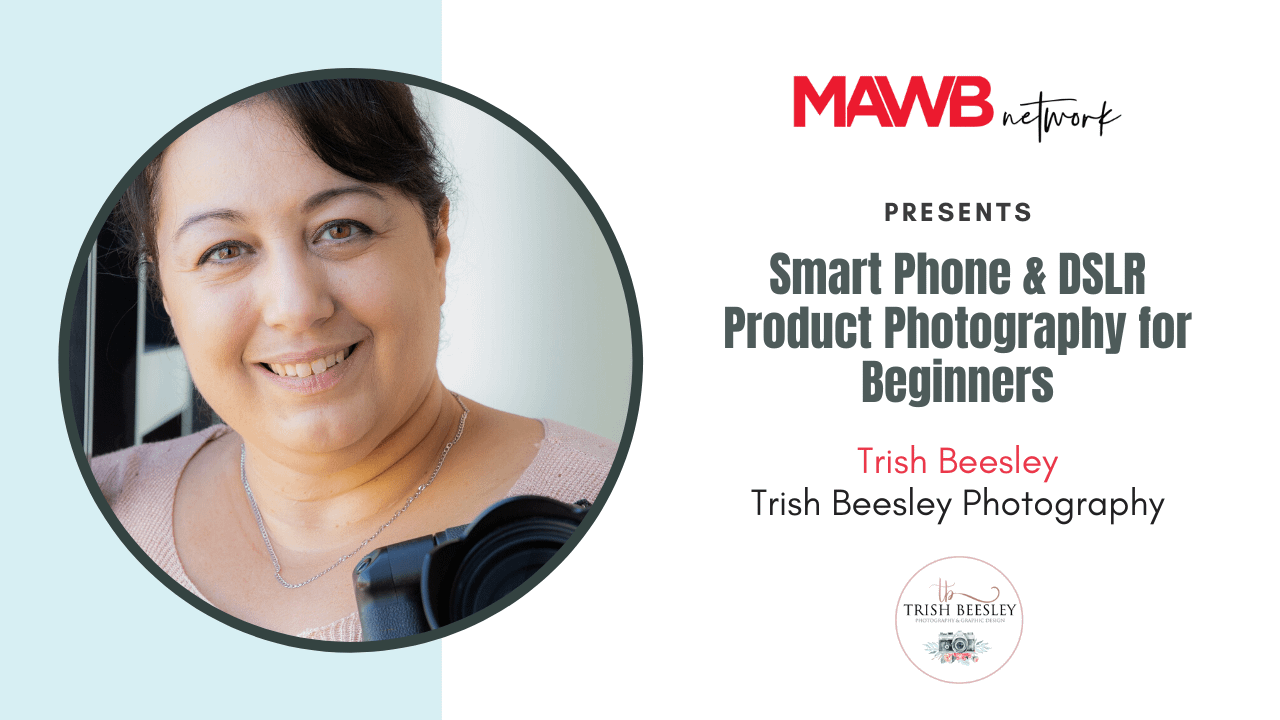 Smart Phone & DSLR Product Photography for Beginners with Trish Beesley
