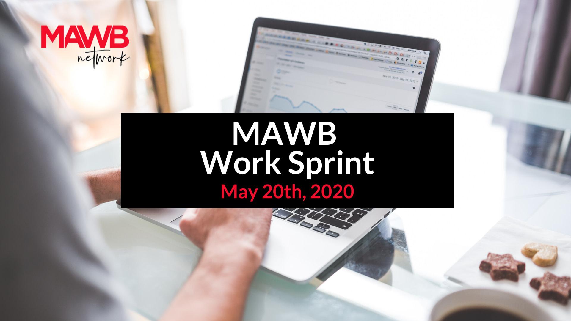 MAWB Work Sprint - May 20th, 2020