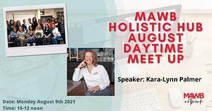 MAWB Holistic Hub August Daytime Meet Up