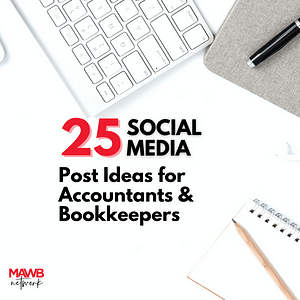 25 SOCIAL MEDIA Post Ideas for Accountants & Bookkeepers