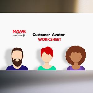 MAWB RESOURCES - Customer Avatar Worksheet