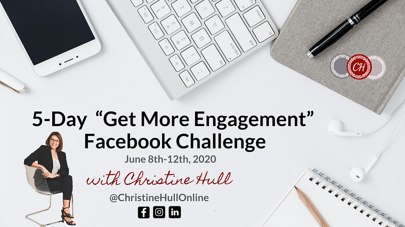 5-Day Facebook Challenge - June 8th-12th, 2020 - Facilitated by Christine Hull